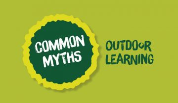 What is Outdoor Learning and what are the Myths?